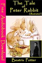 The Tale of Peter Rabbit [ Illustrated ]: [ Free Audiobooks Download ] by Beatrix potter