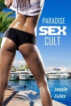 Paradise Sex Cult by Jessie Jules