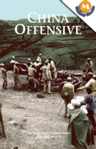 China Offensive (The U.S. Army Campaigns of World War II) by Theresa L. Kraus