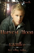 Harvest Moon by K. B. Miller