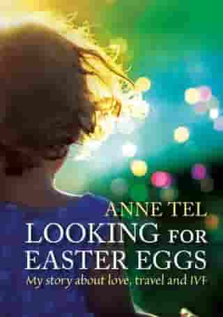 Looking for easter eggs: about love, travel and IVF