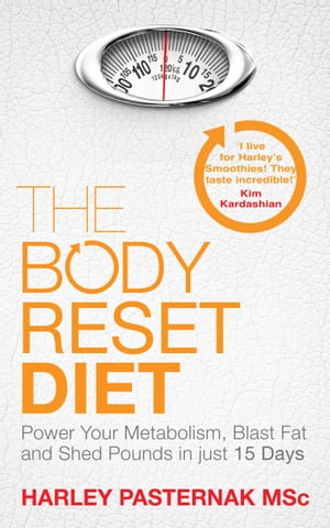 The Body Reset Diet Power Your Metabolism,  blast Fat and Shed Pounds in Just 15 Days