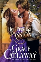 Her Prodigal Passion (Mayhem in Mayfair #4) by Grace Callaway