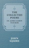 The Collected Poems of James Elroy Flecker 6b1f4172-130a-43bc-8530-bd250998406e