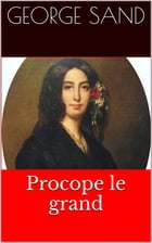 Procope le grand by George Sand