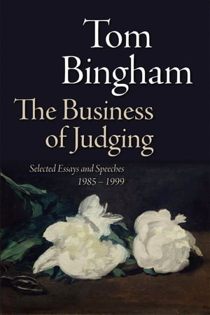 The Business of Judging Selected Essays and Speeches: 1985-1999