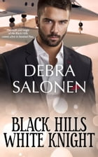 Black Hills White Knight: a Hollywood-meets-the-real-wild-west contemporary romance series by Debra Salonen