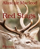 Red Stags by Alastair Macleod