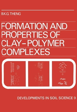 Book Formation and Properties of Clay-Polymer Complexes by Theng, B.K.G.