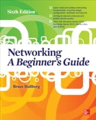 Networking A Beginner's Guide Sixth Edition by Bruce Hallberg