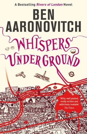 Whispers Under Ground The Third Rivers of London novel