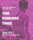 One Hundred Times by Kyler Fey