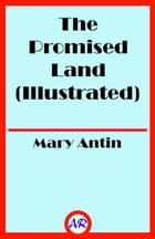 The Promised Land (Illustrated) by Mary Antin