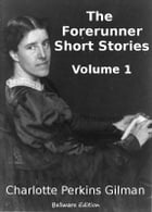 The Forerunner Short Stories 1 by Charlotte Perkins Gilman