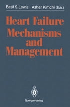 Heart Failure Mechanisms and Management by Basil S. Lewis
