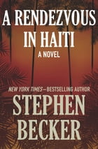 A Rendezvous in Haiti: A Novel by Stephen Becker