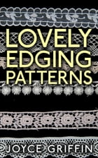 Lovely Edging Patterns by Joyce Griffin
