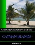 Why Travel When You Can Live There? Cayman Islands ab5baab2-bd06-4c2e-9241-d27f9e3e798c