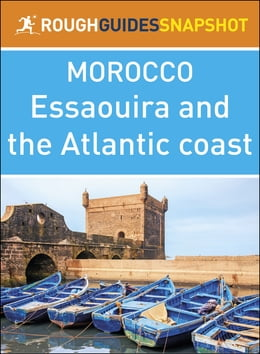 Book The Rough Guide Snapshot Morocco: Essaouira and the Atlantic coast by Rough Guides
