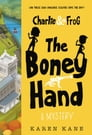 Charlie and Frog: The Boney Hand Cover Image