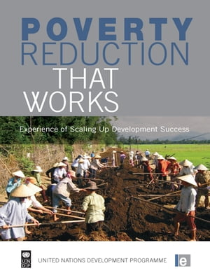Poverty Reduction that Works Experience of Scaling Up Development Success