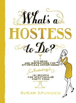 Book What's a Hostess to Do? by Susan Spungen