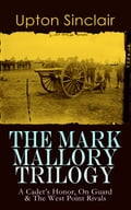 9788026879435 - Upton Sinclair: The Mark Mallory Trilogy: A Cadet's Honor, On Guard & The West Point Rivals - Kniha