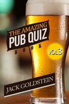 The Amazing Pub Quiz Book - Volume 3 by Jack Goldstein
