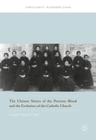 The Chinese Sisters of the Precious Blood and the Evolution of the Catholic Church
