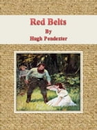 Red Belts by Hugh Pendexter