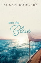Into The Blue by Susan Rodgers