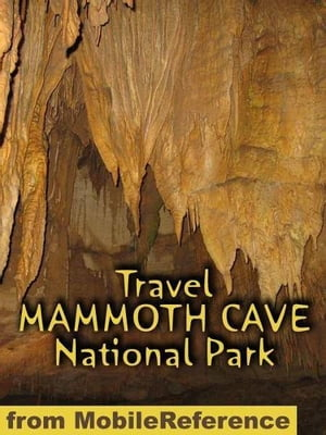 Travel Mammoth Cave National Park: Guide And Maps (Mobi Travel)