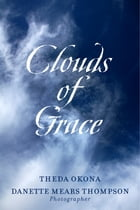 Clouds of Grace by Theda Okona