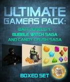 Ultimate Gamers Pack: Battlefield 4, Bubble Witch Saga and Candy Crush Saga: Bubble Witch Saga 2 Guide Included by Speedy Publishing