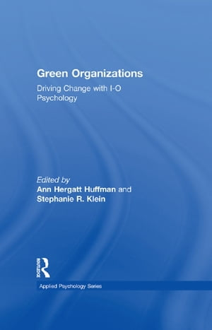 Green Organizations Driving Change with I-O Psychology