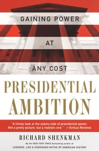Presidential Ambition: Gaining Power At Any Cost