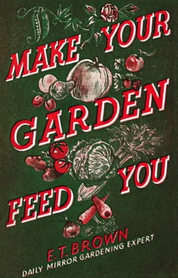 Book Make Your Garden Feed You by E. T. Brown