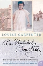 An Unlikely Countess: Lily Budge and the 13th Earl of Galloway (Text Only) by Louise Carpenter