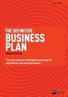 The Definitive Business Plan: The Fast Track to Intelligent Planning for Executives and…
