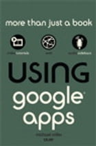 Using Google Apps by Michael Miller