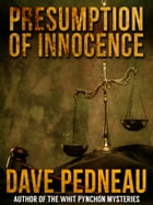 Presumption of Innocence by Dave Pedneau