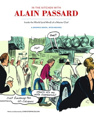 In the Kitchen with Alain Passard Inside the World (and Mind) of a Master Chef
