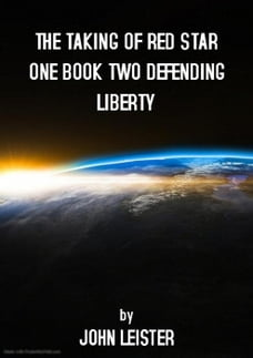 The Taking Of Red Star One Book Two Defending Liberty: Red Star One, #1