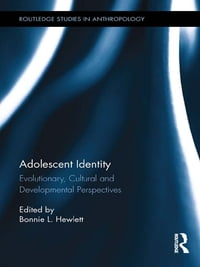 Adolescent Identity: Evolutionary, Cultural and Developmental Perspectives