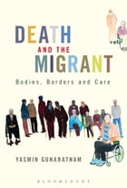 Death and the Migrant: Bodies, Borders and Care