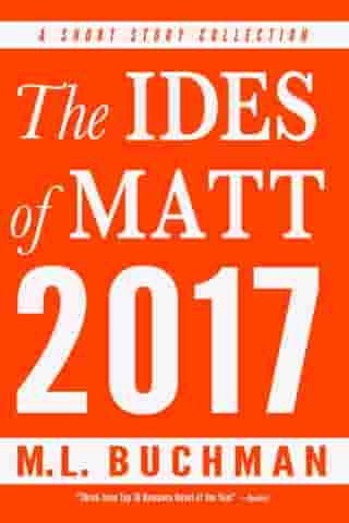 The Ides of Matt 2017 by M. L. Buchman