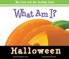 What Am I? Halloween: My Look and See Holiday Book
