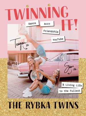 Twinning It!: Dance, Acro, Friendship, YouTube & Living Life to the Fullest