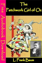 The Patchwork Girl of Oz: [ Free Audiobooks Download ] by L. Frank Baum
