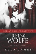 Red & Wolfe Part II: An Erotic Fairy Tale 13f12e80-2f54-4a90-a6d5-f2be1d8c58e9
